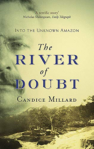 9780316027144: The River of Doubt : Theodore Roosevelt's Darkest Journey