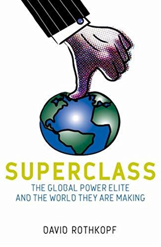9780316027304: Superclass: The Global Power Elite and the World They Are Making