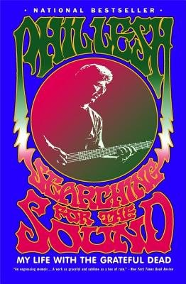 9780316027809: Searching for the Sound: My Life with the Grateful Dead