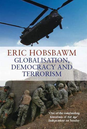 Globalization, Democracy and Terrorism: Hobsbawm, Eric J.