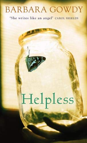 helpless by barbara gowdy Gowdy (helpless, 2007  kirkus reviews issue: april 15th, 2017 more by barbara gowdy fiction helpless by barbara gowdy fiction.