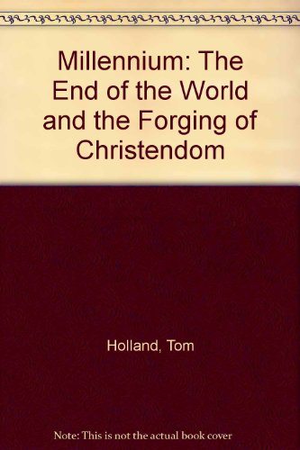 9780316027977: Millennium: The End of the World and the Forging of Christendom