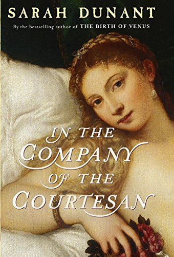 In the Company of the Courtesan -: SARAH DUNANT