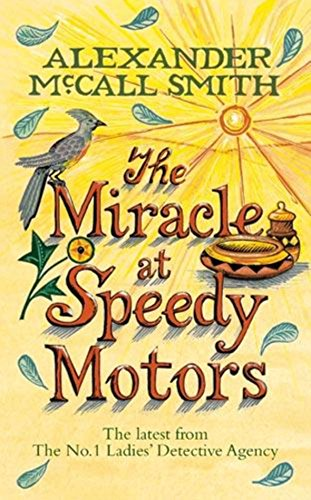 9780316030076: The Miracle at Speedy Motors (No 1 Ladies Detective Agency)