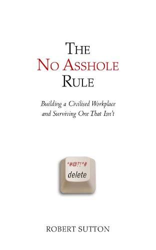9780316030182: The No Asshole Rule: Building a Civilised Workplace and Surviving One That Isn't