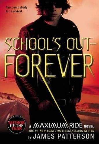 School's Out: Forever (Maximum Ride): James Patterson