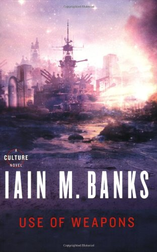Use of Weapons (Culture): Banks, Iain M.