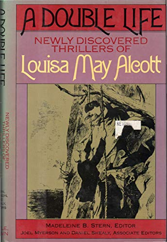 9780316031011: A Double Life: Newly Discovered Thrillers of Louisa May Alcott
