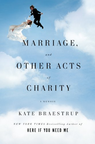 9780316031912: Marriage and Other Acts of Charity: A Memoir