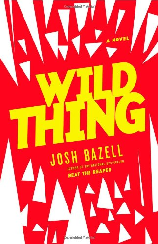Wild Thing (Signed First Edition): Bazell, Josh