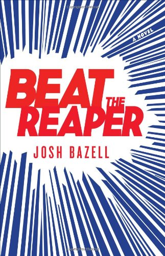 Beat The Reaper (Signed First Edition): Josh Bazell