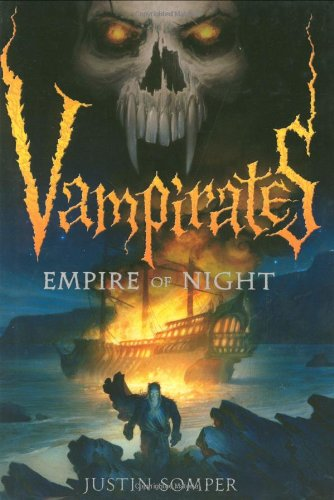 Vampirates, Book 5: Empire of Night: Somper, Justin