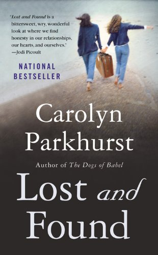 Lost and Found: A Novel: Parkhurst, Carolyn