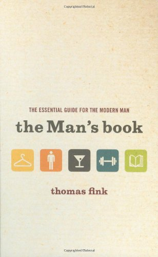 9780316033640: The Man's Book: The Essential Guide for the Modern Man