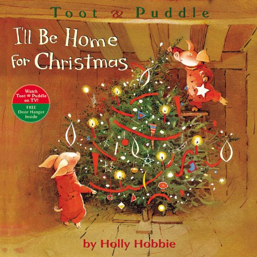 9780316033831: I'll Be Home for Christmas (Toot & Puddle)