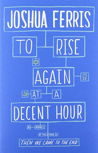 9780316033978: To Rise Again at a Decent Hour: A Novel