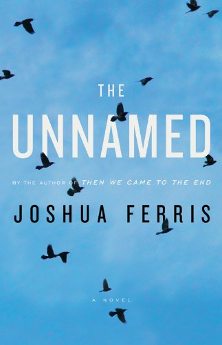 The Unnamed (Signed First Edition): FERRIS, JOSHUA