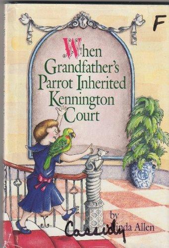 When Grandfather's Parrot Inherited Kennington Court: Linda Allen; Illustrator-Katinka