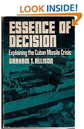 9780316034364: Essence of decision: Explaining the Cuban missile crisis