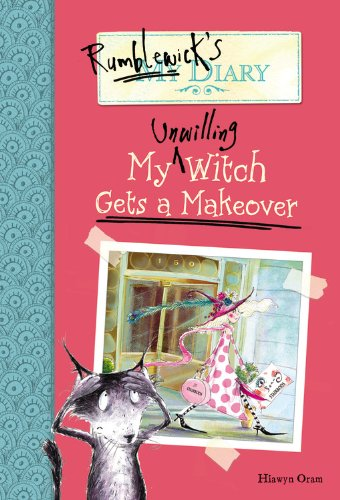 9780316034623: My Unwilling Witch Gets a Makeover (Rumblewick's Diary)