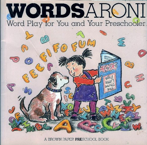 Wordsaroni!: Word Play for You and Your Preschooler (A Brown Paper Preschool Book) (0316034630) by Allison, Linda; Weston, Martha