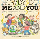 9780316034661: Howdy Do Me and You: Getting Along Activities for You and Your Young Child (A Brown Paper Preschool Book)