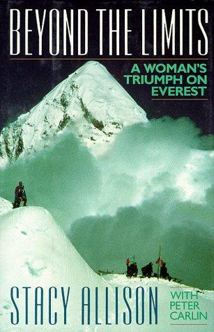 9780316034685: Beyond the Limits: A Woman's Triumph on Everest