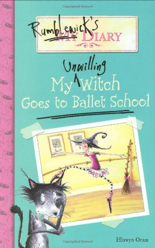 9780316034722: Rumblewick's Diary #1: My Unwilling Witch Goes to Ballet School