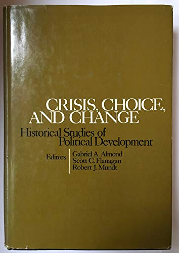 9780316034968: Crisis, Choice and Change: Historical Studies of Political Development