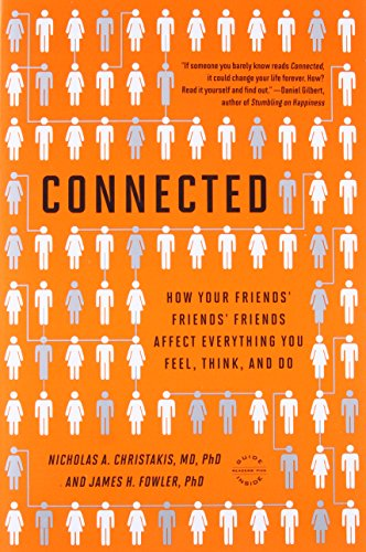 9780316036139: Connected: The Surprising Power of Our Social Networks and How They Shape Our Lives -- How Your Friends' Friends' Friends Affect Everything You Feel, Think, and Do