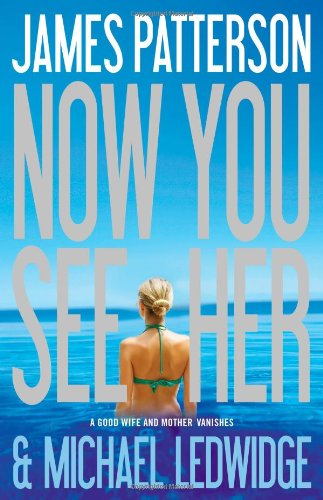 Now You See Her: James Patterson, Michael