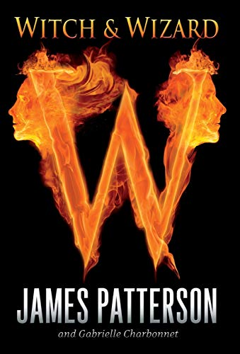 Witch & Wizard: Patterson, James; Charbonnet, Gabrielle