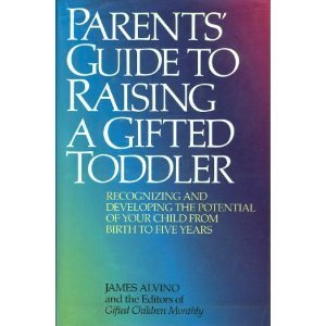 9780316036368: Parents' Guide to Raising a Gifted Toddler: Recognizing and Developing the Potential of Your Child from Birth to Five Years