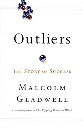 Outliers. The story of success.: GLADWELL, MALCOLM.