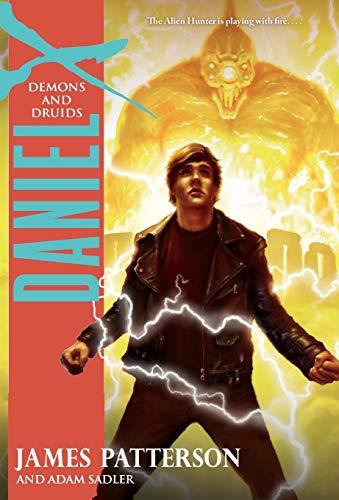 Daniel X: Demons and Druids: Patterson, James; Sadler,