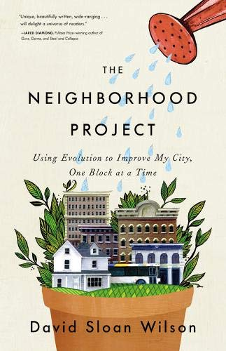 9780316037679: The Neighborhood Project: Using Evolution to Improve My City, One Block at a Time