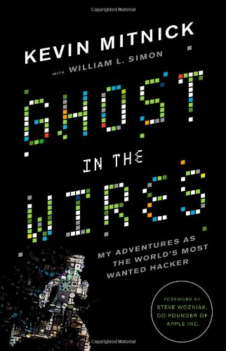9780316037709: Ghost in the Wires: My Adventures as the World's Most Wanted Hacker