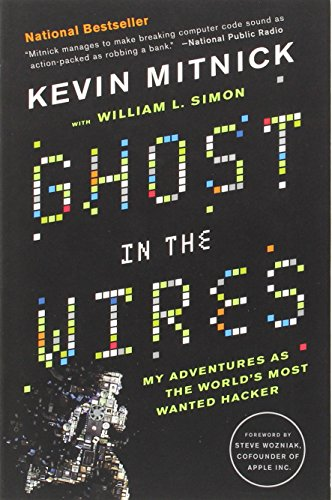 Ghost in the Wires: My Adventures as: Mitnick, Kevin; Wozniak,