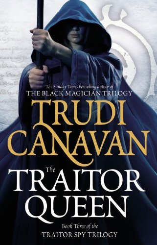 The Traitor Queen (The Traitor Spy Trilogy, 3) (9780316037907) by Canavan, Trudi