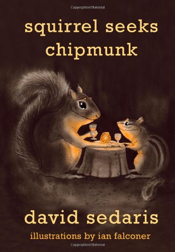 9780316038393: Squirrel Seeks Chipmunk: A Modest Bestiary