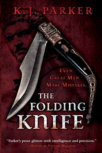 The Folding Knife 9780316038447 A new stand-alone novel from the acclaimed author of the Engineer Trilogy and The Company. Basso the Magnificent. Basso the Great. Basso the Wise. The First Citizen of the Vesani Republic is an extraordinary man. He is ruthless, cunning, and above all, lucky. He brings wealth, power and prestige to his people. But with power comes unwanted attention, and Basso must defend his nation and himself from threats foreign and domestic. In a lifetime of crucial decisions, he's only ever made one mistake. One mistake, though, can be enough.