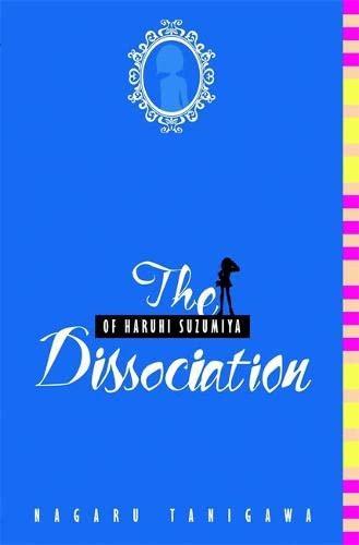 9780316038942: The Dissociation of Haruhi Suzumiya (light novel) (The Haruhi Suzumiya Series)