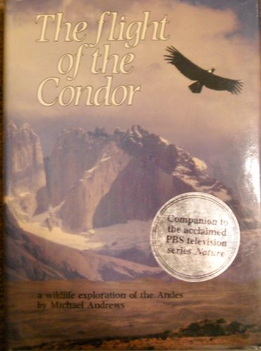 9780316039581: Flight of the Condor: A Wildlife Exploration of the Andes