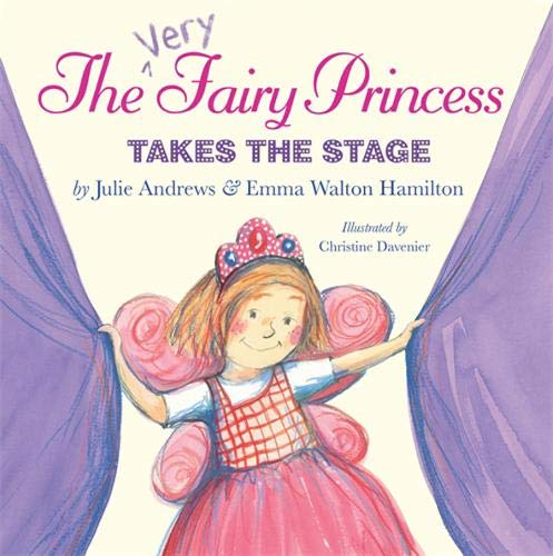 The Very Fairy Princess Takes the Stage: Andrews, Julie; Hamilton,