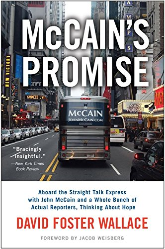 9780316040532: McCain's Promise: Aboard the Straight Talk Express with John McCain and a Whole Bunch of Actual Reporters, Thinking About Hope
