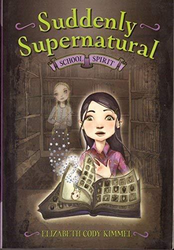 9780316040808: School Spirit (Suddenly Supernatural)