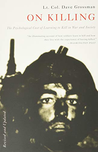 9780316040938: On Killing: The Psychological Cost of Learning to Kill in War and Society