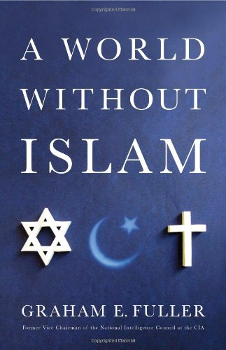 9780316041195: A World Without Islam