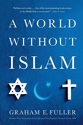9780316041201: A World Without Islam