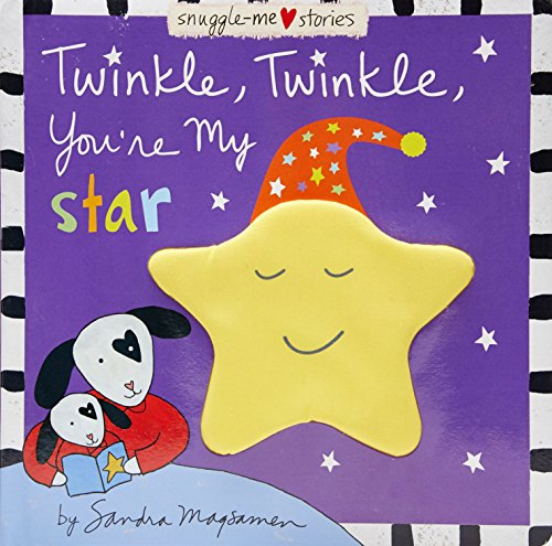 Twinkle, Twinkle, You're My Star [With Musical Sound Chip] (Snuggle-Me Stories)